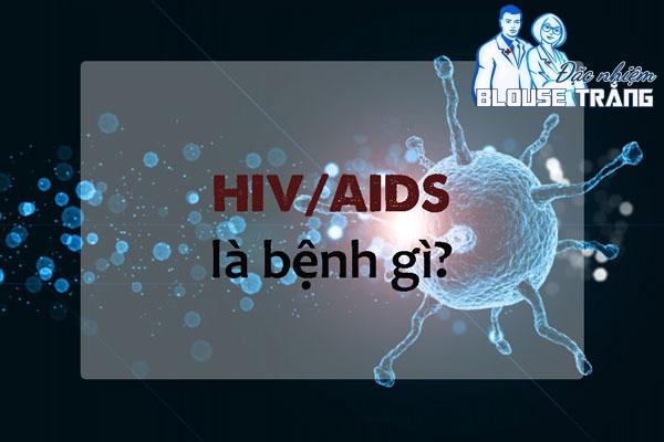 HIV là tên viết tắt theo tiếng anh của cụm từ human immunodeficiency virus