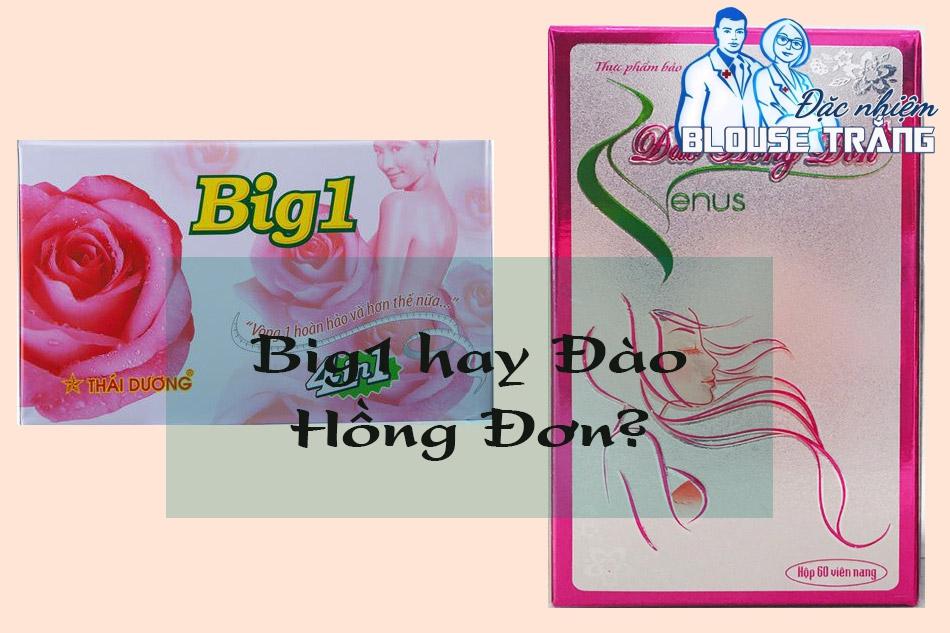 Nên chọn Big1 hay Đào Hồng Đơn