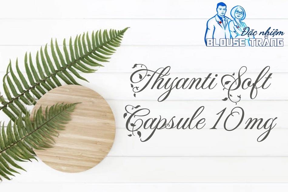 Thuốc Thyanti Soft Capsule 10mg khắc phục mụn trứng cá hiệu quả